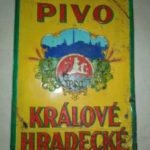 Stará reklamní cedule právovárečného měšťanstva Hradec Králové !!!
