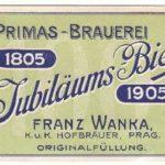 Stará etiketa  U Primasů Praha Franz Wanka ! 1905